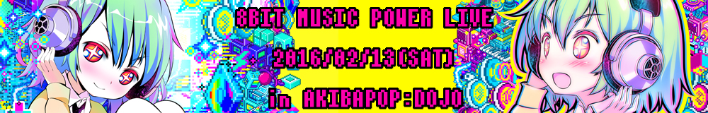 [ 23 ] �w�u8BIT MUSIC POWER�v LIVE �x �J�Ì���̂��m�点